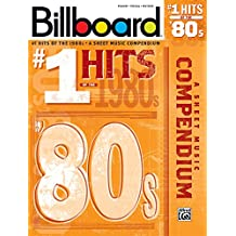 Billboard No. 1 Hits of the 1980s: A Sheet Music Compendium (Piano/Vocal/Guitar) (Billboard Magazine)