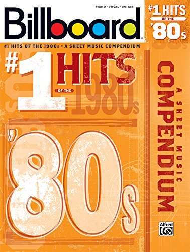 Billboard No. 1 Hits of the 1980s: A Sheet Music Compendium: Piano/Vocal/guitar (Billboard Magazine)