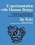 img - for Experimentation with Human Beings: The Authority of the Investigator, Subject, Professions, and State in the Human Experimentation Process book / textbook / text book