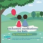 Enchanted Meditations for Kids | Christiane Kerr