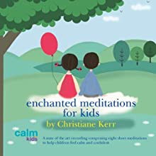 Enchanted Meditations for Kids Speech by Christiane Kerr Narrated by Christiane Kerr