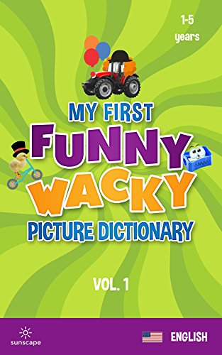 My First Funny Wacky Picture Dictionary (US English Book 1)
