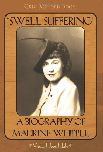 "Read Online ""Swell Suffering"": A Biography of Maurine Whipple pdf"