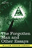The Forgotten Man and Other Essays, William Sumner, 1602068232