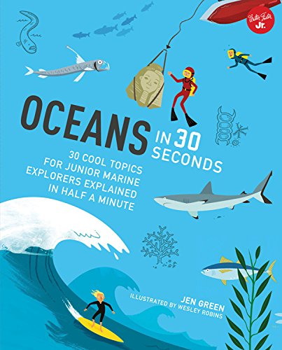 Oceans in 30 Seconds: 30 cool topics for junior marine explorers explained in half a minute (30 Second ()