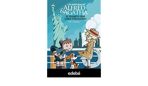 Amazon.com: Las aventuras de Alfred y Agatha 4: El pianista que sabía demasiado (Spanish Edition) eBook: Ana Campoy, Alejandro Alonso Leal: Kindle Store