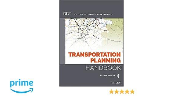 Transportation planning handbook ite institute of transportation transportation planning handbook ite institute of transportation engineers michael d meyer 9781118762356 amazon books fandeluxe Gallery