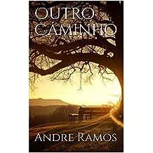 Outro Caminho (Portuguese Edition)
