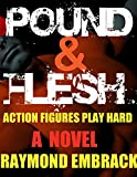 img - for Pound & Flesh: Action Figures Play Hard book / textbook / text book