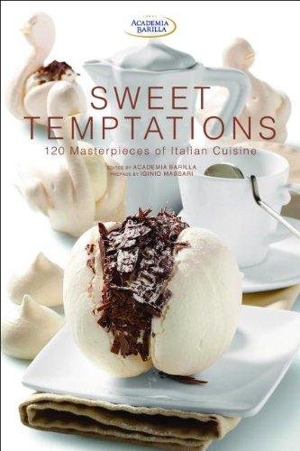 Sweet Temptations: 120 Masterpieces of Italian Cuisine pdf epub