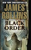 Black Order: A Sigma Force Novel (Sigma Force Series Book 3)