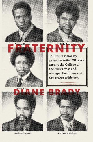 Fraternity: In 1968, a visionary priest recruited 20 black men to the College of the HolyCross and changed their lives and the course of history. cover