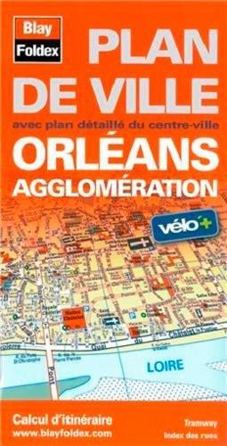 Amazon Fr Plan D Orleans Et De Son Agglomeration Blay Foldex Livres