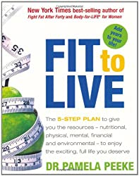 Fit to Live: 5 Steps to a Lean, Strong, Confident You: 5 Steps to a Slim, Strong, Confident You