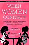 When Women Connect (A Stepping Into Victory Compilation Book 2)