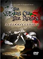 The Wars Of The Roses - A Bloody Crown