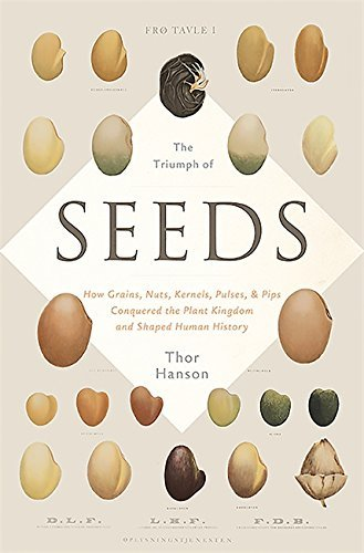 How Grains, Nuts, Kernels, Pulses, and Pips Conquered the Plant Kingdom and Shaped Human The Triumph of Seeds (Hardback) - Common (Seeds Of The Kingdom)