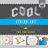 Cool String Art: Creative Activities that Make Math & Science Fun for Kids!