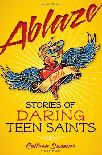 Download Ablaze: Stories of Daring Teen Saints ebook