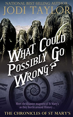 (What Could Possibly Go Wrong?: The Chronicles of St. Mary's Book Six (The Chronicles of St Mary's 6))