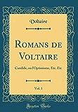 Romans de Voltaire, Vol. 1: Candide, Ou L'Optimisme, Etc. Etc (Classic Reprint) (French Edition)