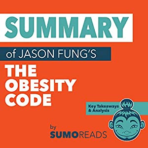 Summary of Jason Fung's The Obesity Code: Key Takeaways & Analysis Audiobook