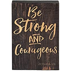 P. Graham Dunn Be Strong Courageous Black 4 x 5 Inch Solid Pine Wood Barnhouse Block Sign