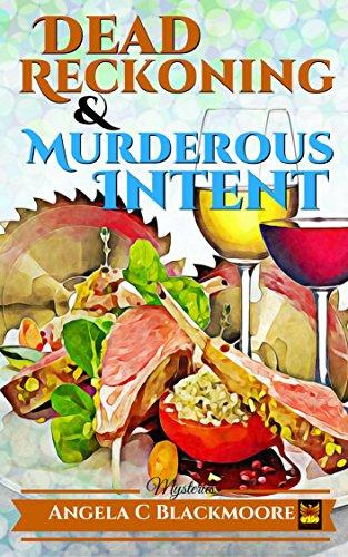 Dead Reckoning and Murderous Intent, A Red Pine Falls Cozy Mystery (Red Pine Falls Cozy Mysteries Book 4) by [Blackmoore, Angela C]