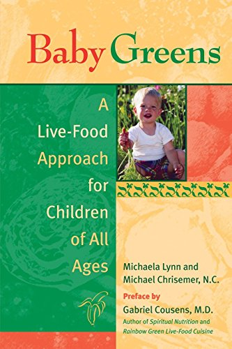 Baby Greens: A Live-Food Approach for Children of All Ages by Michaela Lynn