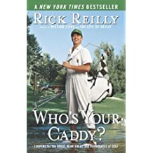 Who's Your Caddy?: Looping for the Great, Near Great, and Reprobates of Golf by Rick Reilly (2004-05-04)