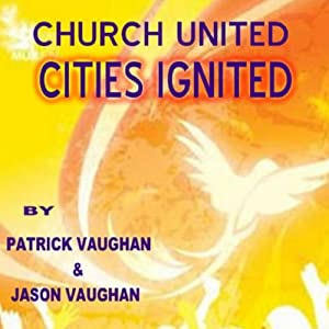 Churches United; Cities Ignited Audiobook