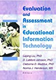 img - for Evaluation and Assessment in Educational Information Technology by Johnson D Lamont Maddux Cleborne D Liu Leping Henderson Norma (2002-09-07) Paperback book / textbook / text book