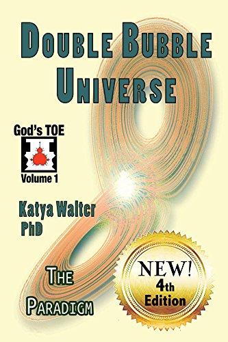 Double Bubble Universe: The Paradigm (God's TOE Book 1)
