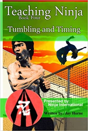 Teaching Ninja: Tumbling and Timing: Volume 4: Amazon.es ...