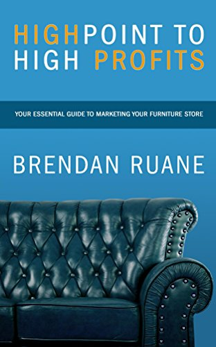 Highpoint to High Profits: Your Essential Guide for Marketing Your Furniture - Stores Highpoint