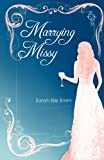 Marrying Missy, Sarah Elle Emm, 1937668908