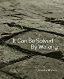 It Can Be Solved by Walking, Jennifer Wallace, 1936328054