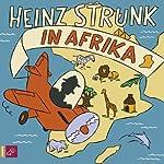 Heinz Strunk in Afrika | Heinz Strunk
