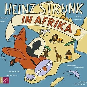 Heinz Strunk in Afrika Hörbuch