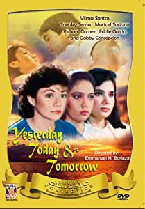 Yesterday Today and Tomorrow (THE ORIGINAL) - Philippines Filipino Tagalog DVD Movie