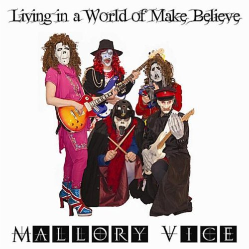 Living in a World of Make Believe (Living In A World Of Make Believe)