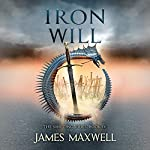 Iron Will: The Shifting Tides, Book 4   James Maxwell