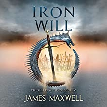 Iron Will: The Shifting Tides, Book 4 Audiobook by James Maxwell Narrated by Simon Vance