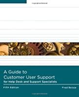 A Guide to Computer User Support for Help Desk and Support Specialists, 5th Edition Front Cover