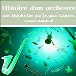 Histoire d'un orchestre | Jacques Charron