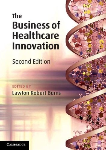 The Business Of Healthcare Innovation  2Nd Edition