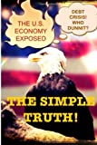 The U. S. Economy Exposed, Keith Ouellette, 147911183X