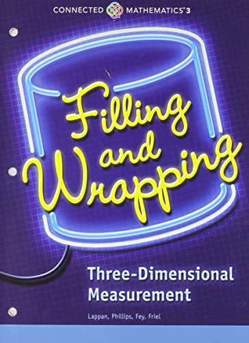 CONNECTED MATHEMATICS 3 STUDENT EDITION GRADE 7 FILLING AND WRAPPING:   THREE-DIMENSIONAL MEASUREMENT COPYRIGHT 2014