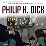 Puttering About in a Small Land | Philip K. Dick