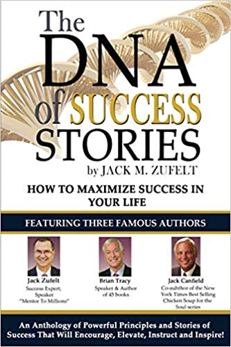 The DNA of Success Stories: Jack Zufelt, Jack Canfield, Tracy Brian